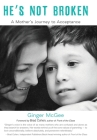 He's Not Broken: A Mother's Journey to Acceptance Cover Image