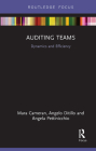 Auditing Teams: Dynamics and Efficiency (Routledge Focus on Business and Management) Cover Image