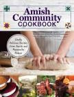 Amish Community Cookbook: Simply Delicious Recipes from Amish and Mennonite Homes Cover Image