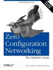 Zero Configuration Networking: The Definitive Guide: The Definitive Guide Cover Image