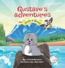 Gustave's Adventures Vol 1: Just a Seal Cover Image