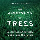 The Journeys of Trees Lib/E: A Story about Forests, People, and the Future Cover Image