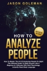 How To Analyze People: How to master the art of analyzing people on sight: the ultimate guide to read anyone like a magician in 5 minutes wit Cover Image