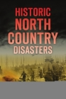 Historic North Country Disasters Cover Image