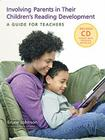 Involving Parents in Their Children's Reading Development: A Guide for Teachers Cover Image
