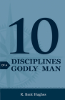 10 Disciplines of a Godly Man (Pack of 25) Cover Image