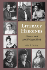 Literacy Heroines: Women and the Written Word (Studies in Composition and Rhetoric #11) Cover Image