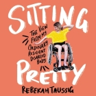 Sitting Pretty: The View from My Ordinary, Resilient, Disabled Body Cover Image