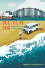 Bug-Tight Box: Living the Van Life in Eastern Australia Cover Image