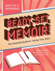 Ready, Set, Memoir!: The Essential Guide to Telling Your Story Cover Image