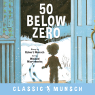 50 Below Zero (Classic Munsch) Cover Image