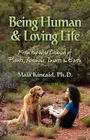 Being Human & Loving Life from the Wise Counsel of Plants, Animals, Insects & Earth. Cover Image