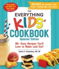 The Everything Kids' Cookbook, Updated Edition: 90+ Easy Recipes You'll Love to Make—and Eat! (Everything® Kids) Cover Image