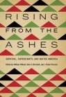 Rising from the Ashes: Survival, Sovereignty, and Native America Cover Image