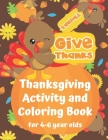 Thanksgiving Activity and Coloring Book for 4-6 year olds: Spot the Difference Dot-to-Dot puzzles Drawing activities Paint by Numbers Coloring pages Cover Image