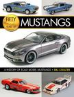 Fifty Years of Mustangs: A History of Scale Model Mustangs Cover Image