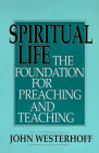 Spiritual Life: The Foundation for Preaching and Teaching Cover Image