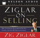 Ziglar on Selling: The Ultimate Handbook for the Complete Sales Professional Cover Image