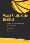 Visual Studio Code Distilled: Evolved Code Editing for Windows, Macos, and Linux Cover Image