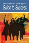 The Ultimate Teenager's Guide to Success: Transformation Through Self-Education Cover Image