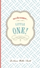 Welcome, Little One!: A Modern Minimalist Journal for Baby's First Year Cover Image