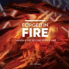Forged in Fire: Canada and the Second World War (Souvenir Catalogue Series) Cover Image