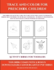 Activity Books for Toddlers (Trace and Color for preschool children): This book has 50 extra-large pictures with thick lines to promote error free col Cover Image