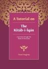 A tutorial on the Kitáb-i-Íqán: A journey through the Book of Certitude Cover Image