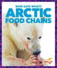 Arctic Food Chains (Who Eats What?) Cover Image