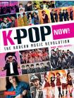 K-Pop Now!: The Korean Music Revolution Cover Image