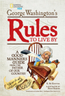 George Washington's Rules to Live By: How to Sit, Stand, Smile, and Be Cool! A Good Manners Guide From the Father of Our Country Cover Image