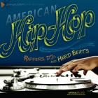 American Hip-Hop: Rappers, DJs, and Hard Beats (American Music Milestones) Cover Image