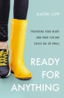 Ready for Anything: Preparing Your Heart and Home for Any Crisis Big or Small Cover Image