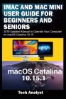 iMAC AND MAC MINI USER GUIDE FOR BEGINNERS AND SENIORS: 2019 Updated Manual to Operate Your Computer on macOS Catalina 10.15 Cover Image