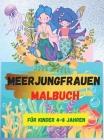 Meerjungfrauen-Malbuch: Für Kinder im Alter von 4-8 Jahren (Malbücher für Kinder) - Niedliche Malbücher - Ein Mal- und Activity-Buch für Kinde Cover Image