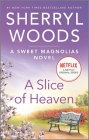 A Slice of Heaven (Sweet Magnolias Novel #2) Cover Image