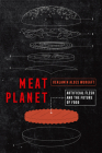 Meat Planet: Artificial Flesh and the Future of Food (California Studies in Food and Culture #69) Cover Image