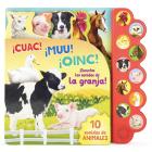 Cuac! Muu! Oinc!: ¡Escucha Los Sonidos de la Granja! Cover Image