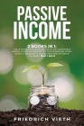Passive Income: 2 Books in 1: The Ultimate 210 Pages Blueprint to the Sustainable Passive Income with Secret Tips for Generating Money Cover Image