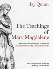 The Teachings of Mary Magdalene: How to Use the Inner Planes for Transformation and Spiritual Growth Cover Image