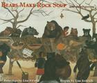 Bears Make Rock Soup: And Other Stories Cover Image
