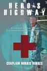 Hero's Highway: A Chaplain's Journey Toward Forgiveness Inside a Combat Hospital Cover Image