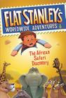 Flat Stanley's Worldwide Adventures #6: The African Safari Discovery Cover Image