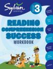 3rd Grade Reading Comprehension Success Workbook: Predicting and Confirming, Picture Clues, Context Clues, Problems and Solutions,  Main Ideas and Details, Story Planning, and More (Sylvan Language Arts Workbooks) Cover Image