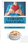 Remedio para el corazón saludable: Descubra formas de llevar un estilo de vida saludable Cover Image
