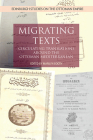 Migrating Texts: Circulating Translations Around the Ottoman Mediterranean (Edinburgh Studies on the Ottoman Empire) Cover Image