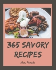 365 Savory Recipes: Make Cooking at Home Easier with Savory Cookbook! Cover Image