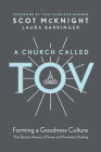 A Church Called Tov: Forming a Goodness Culture That Resists Abuses of Power and Promotes Healing Cover Image