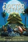 Doctor Dolittle The Complete Collection, Vol. 4: Doctor Dolittle in the Moon; Doctor Dolittle's Return; Doctor Dolittle and the Secret Lake; Gub-Gub's Book Cover Image
