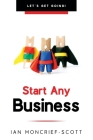 Start Any Business: Let's Get Going! Cover Image